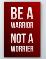 Be A Warrior Poster