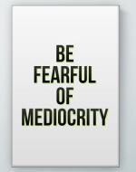 Mediocrity Poster