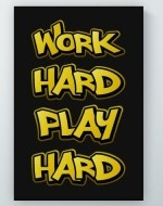 Work Hard Play Hard Poster