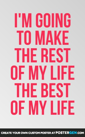 Life Quote Posters Cool Best Of My Life Poster Maker  Quote Posters  Custom Posters