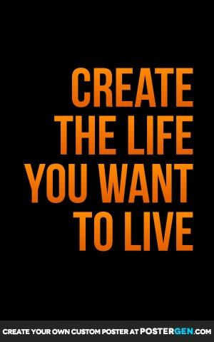 Custom Create The Life Poster Maker