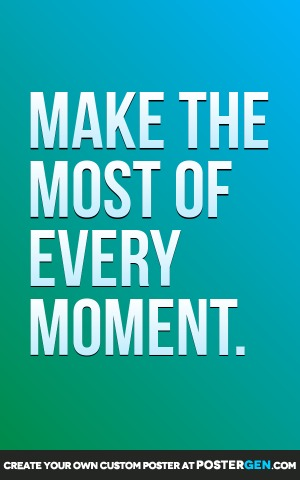 Custom Every Moment Poster Maker