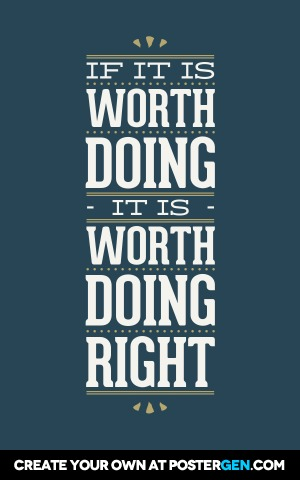 Worth Doing Right Print Quote Posters Posters