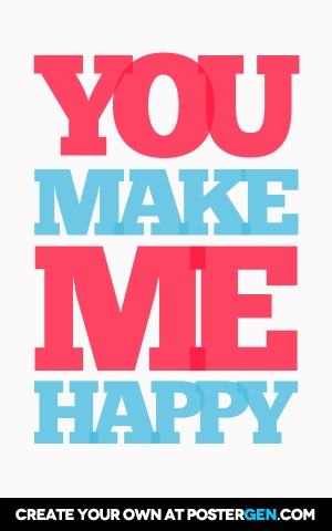 Custom You Make Me Happy Poster Maker