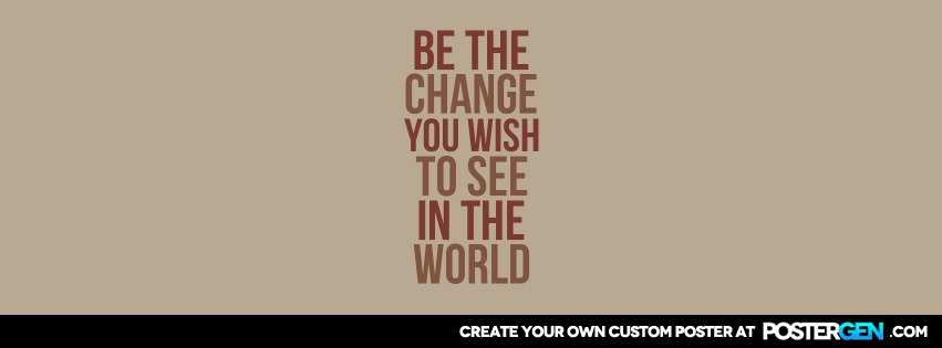 Custom Be The Change Facebook Cover Maker