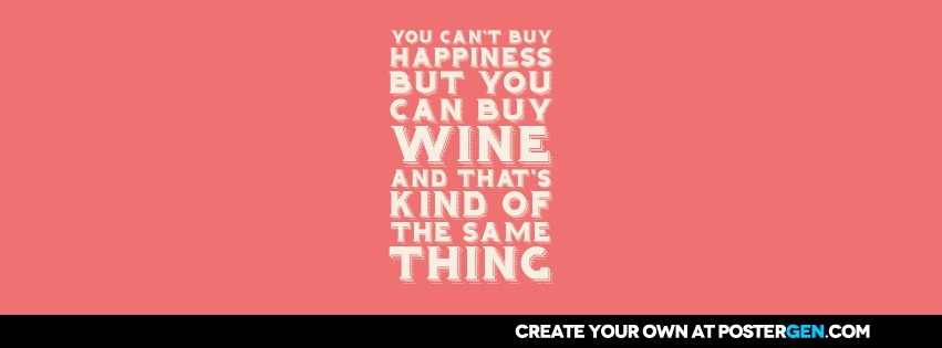 Can Buy Wine Facebook Cover Maker - Funny Posters - Custom Posters ...