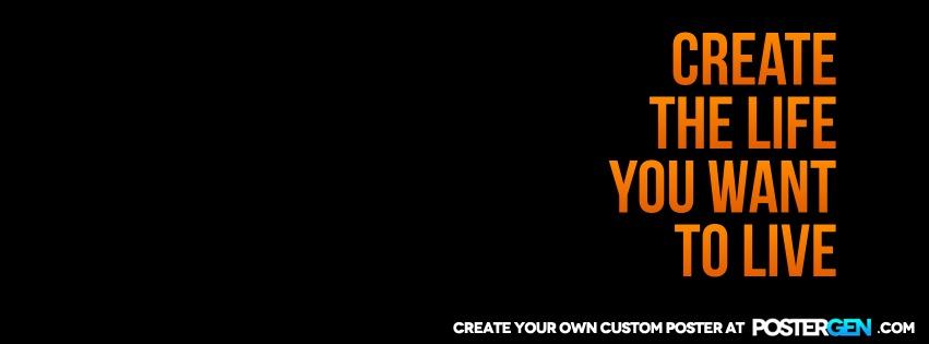 Custom Create The Life Facebook Cover Maker