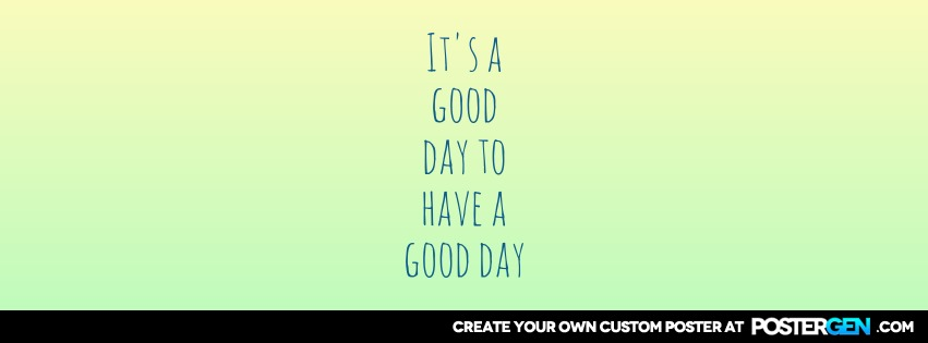 Custom Good Day Facebook Cover Maker