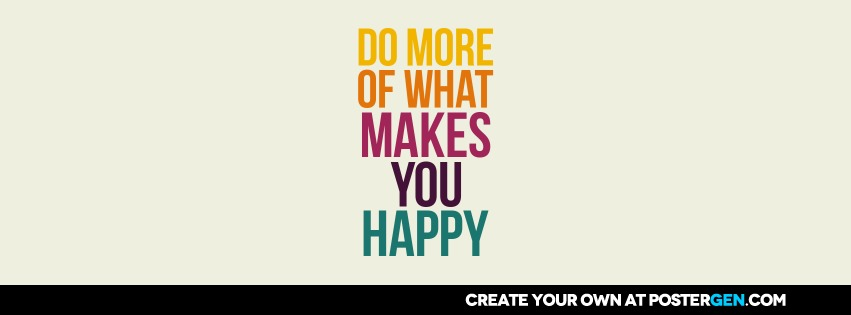 Custom What Makes You Happy Facebook Cover Maker