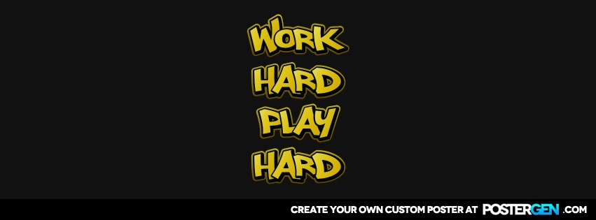 Custom Work Hard Play Hard Facebook Cover Maker