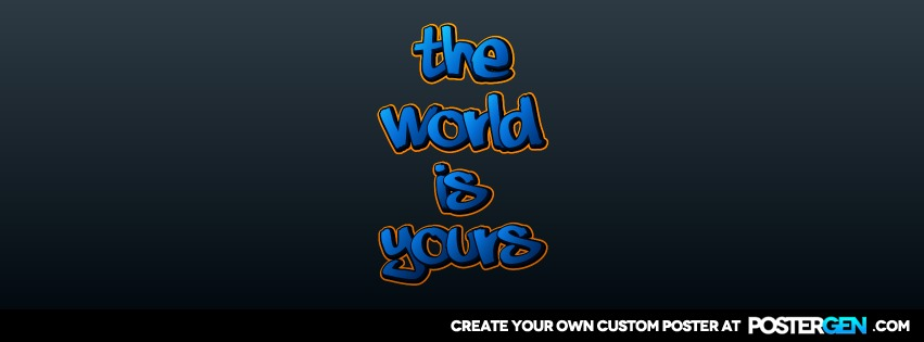 Custom World Is Yours Facebook Cover Maker